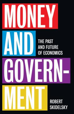 Money and Government: The Past and Future of Economics Cover Image