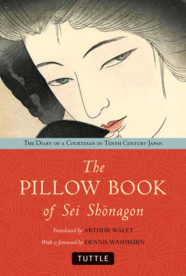 The Pillow Book of SEI Shonagon: The Diary of a Courtesan in Tenth Century Japan cover