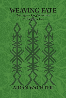 Weaving Fate: Hypersigils, Changing the Past, & Telling True Lies Cover Image