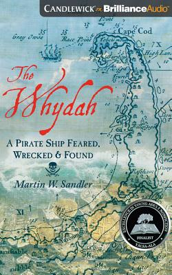 The Whydah: A Pirate Ship Feared, Wrecked, and Found Cover Image