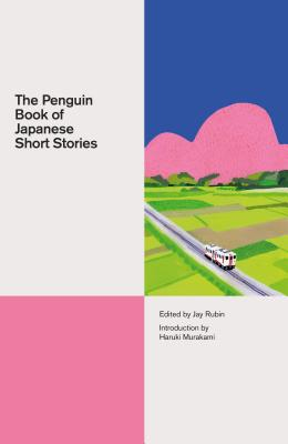 The Penguin Book of Japanese Short Stories (A Penguin Classics Hardcover) Cover Image