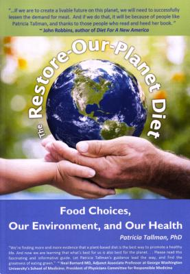 The Restore-Our-Planet Diet: Food Choices, Our Environment, and Our Health Cover Image