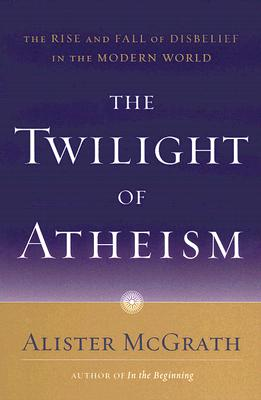 The Twilight of Atheism Cover