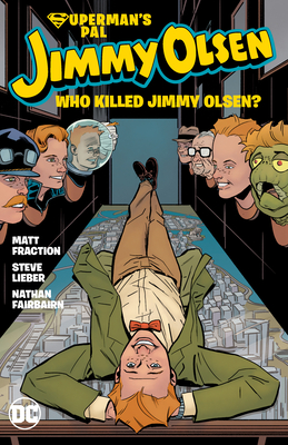 Superman's Pal Jimmy Olsen: Who Killed Jimmy Olsen? Cover Image