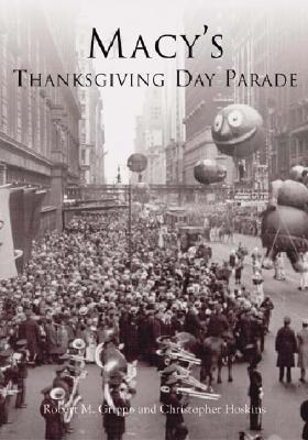 Macy's Thanksgiving Day Parade (Images of America (Arcadia Publishing)) Cover Image