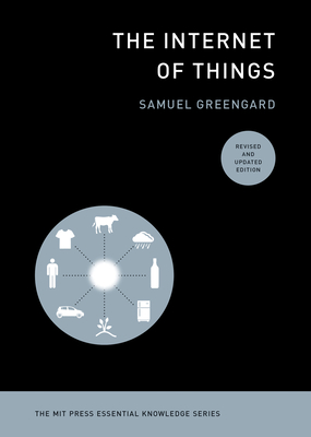 The Internet of Things, revised and updated edition (The MIT Press Essential Knowledge series) Cover Image