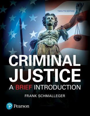 Schmalleger: Criminal Justice_12 Cover Image