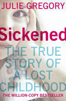 Sickened: The Memoir of a Munchausen by Proxy Childhood Cover Image