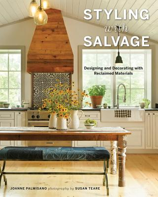 Styling with Salvage: Designing and Decorating with Reclaimed Materials Cover Image