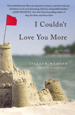 I Couldn't Love You MoreJillian Medoff