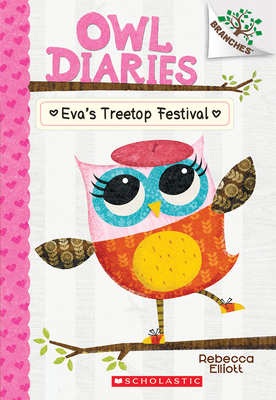 Eva's Treetop Festival: A Branches Book (Owl Diaries #1) Cover Image