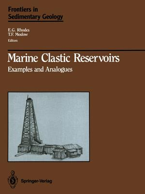 Marine Clastic Reservoirs: Examples and Analogues (Frontiers in Sedimentary Geology) Cover Image
