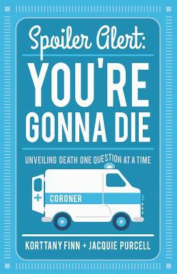 Spoiler Alert: You're Gonna Die Cover Image