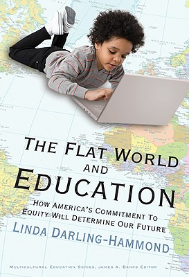 The Flat World and Education: How America's Commitment to Equity Will Determine Our Future (Multicultural Education) Cover Image
