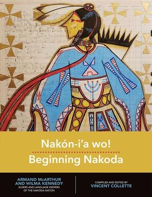 Nakón-I'a Wo! Beginning Nakoda Cover Image