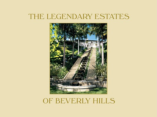 Cover for The Legendary Estates of Beverly Hills