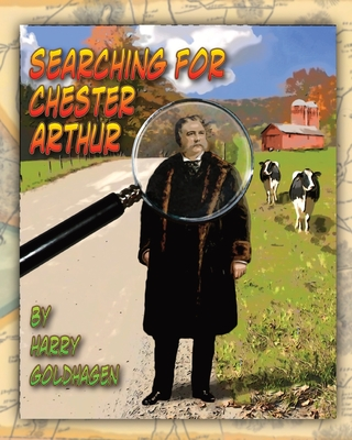 Searching for Chester Arthur Cover Image