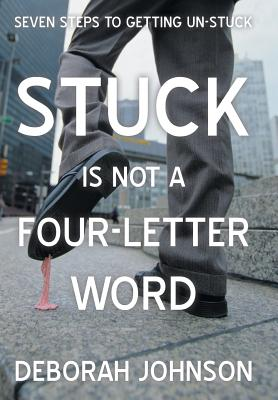 Stuck Is Not a Four-Letter Word Cover