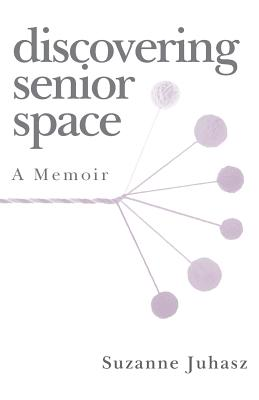 Discovering Senior Space: A Memoir Cover Image