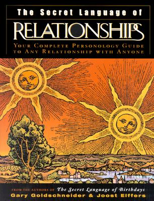 The Secret Language of Relationships: Your Complete Personology Guide to Any Relationship with Anyone Cover Image