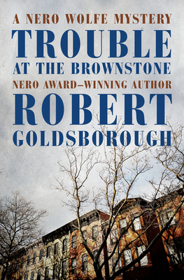 Trouble at the Brownstone (Nero Wolfe Mysteries #16) Cover Image