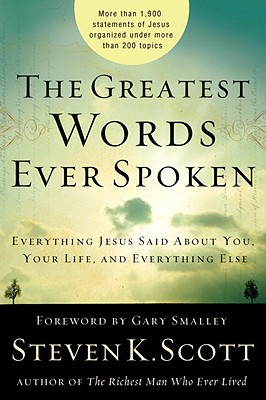 The Greatest Words Ever Spoken: Everything Jesus Said about You, Your Life, and Everything Else Cover Image