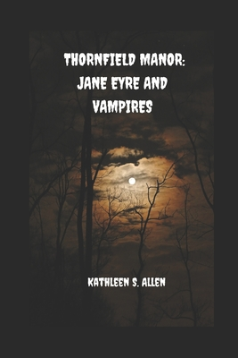 Thornfield Manor: Jane Eyre and Vampires Cover Image