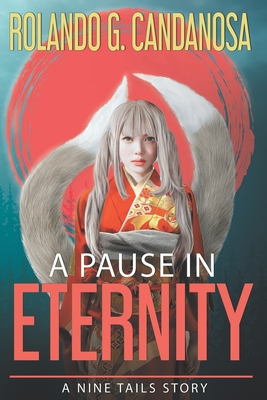 A Pause in Eternity: A Nine Tails story Cover Image