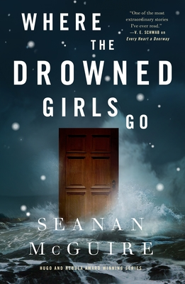 Where the Drowned Girls Go (Wayward Children) Cover Image