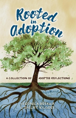 Rooted in Adoption: A Collection of Adoptee Reflections Cover Image