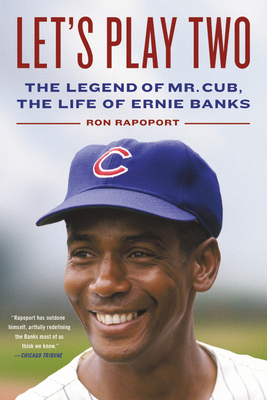 Let's Play Two: The Legend of Mr. Cub, the Life of Ernie Banks Cover Image