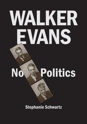 Walker Evans: No Politics Cover Image