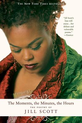 The Moments, the Minutes, the Hours: The Poetry of Jill Scott Cover Image