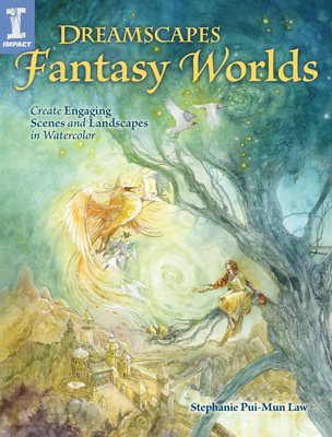 Dreamscapes Fantasy Worlds: Create Engaging Scenes and Landscapes in Watercolor Cover Image