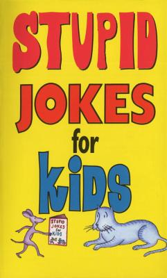 Stupid Jokes for Kids Cover