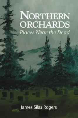 Northern Orchards: Places Near the Dead Cover Image