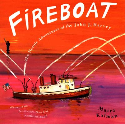 Fireboat: The Heroic Adventures of the John J. Harvey Cover Image