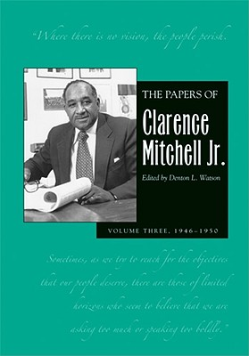 Cover for The Papers of Clarence Mitchell Jr., Volume III