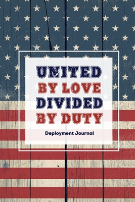 United By Love Divided By Duty: Soldier Military Pages, For Writing, With Prompts, Deployed Memories, Write Ideas, Thoughts & Feelings, Lined Notes, G Cover Image