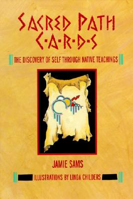 Sacred Path Cards: The Discovery of Self Through Native Teachings Cover Image