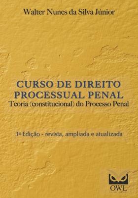 Curso de Direito Processual Penal: Teoria (constitucional) do Processo Penal Cover Image