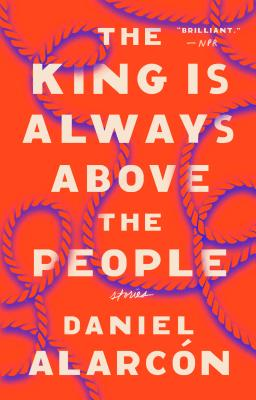 The King Is Always Above the People: Stories Cover Image