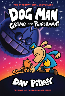 Dog Man: Grime and Punishment: From the Creator of Captain Underpants (Dog Man #9) cover