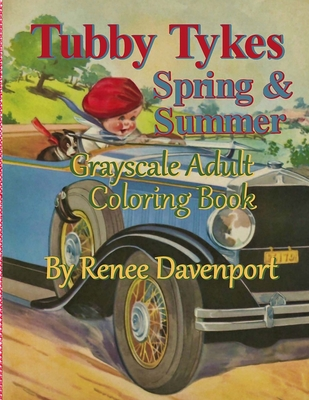 Tubby Tykes Spring & Summer Grayscale Adult Coloring Book Cover Image