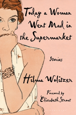 Today a Woman Went Mad in the Supermarket: Stories Cover Image