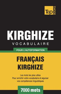 Vocabulaire Français-Kirghize pour l'autoformation - 7000 mots (French Collection #181) Cover Image