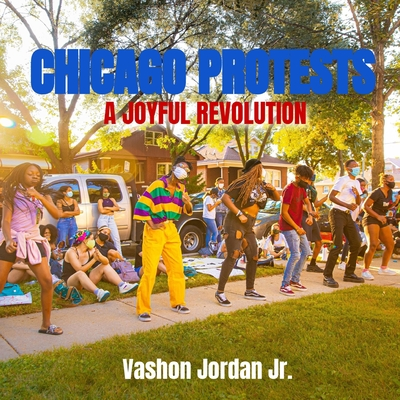 Chicago Protests: A Joyful Revolution Cover Image