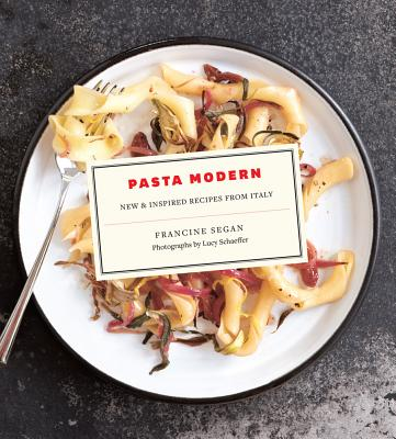 Pasta Modern: New & Inspired Recipes from Italy Cover Image