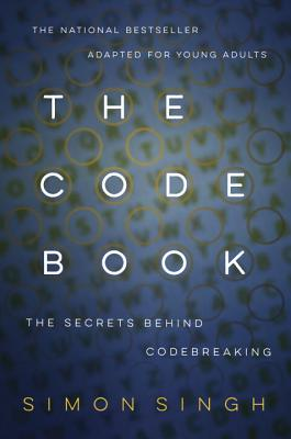 The Code Book: How to Make It, Break It, Hack It, Crack It Cover Image