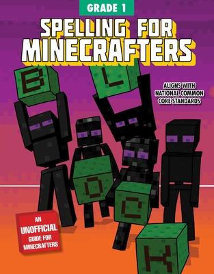 Spelling for Minecrafters: Grade 1 Cover Image